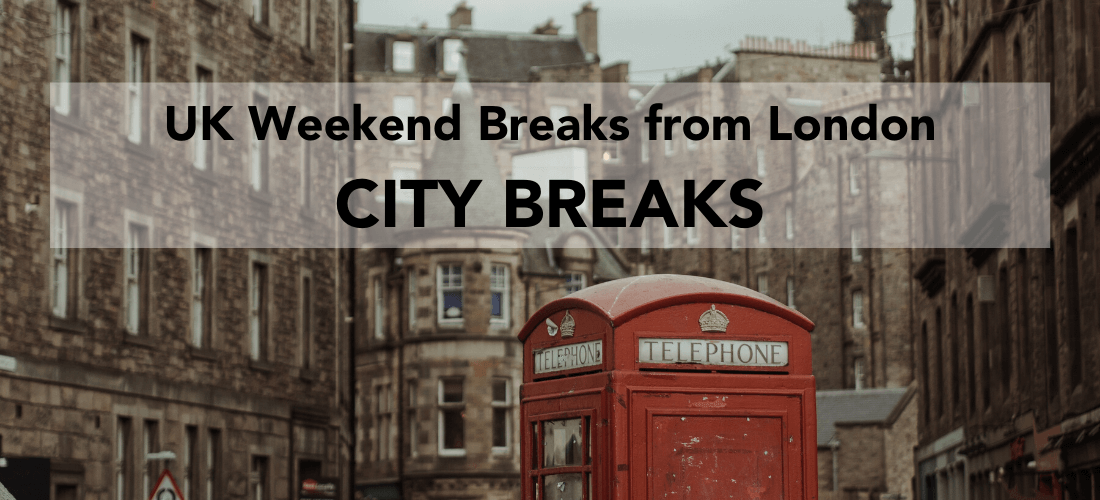 Weekend city breaks in the UK, buildings and red phone box with heading